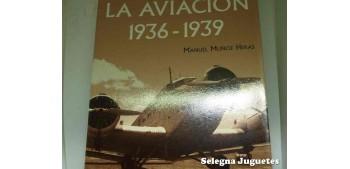 La aviación 1936 - 1939 - Book Manuel Muñoz Heras