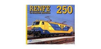 Renfe 250 - La tracción eléctrica - Libro